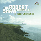 Play & Download Irish Folk Songs by Robert Shaw Chorale | Napster