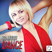 So Much Dance by Various Artists
