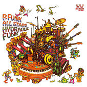 Play & Download Hydraulic Funk by P-Funk All Stars | Napster