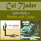 Play & Download Latin Kick + Mambo with Tjader by Cal Tjader | Napster