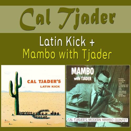 Play & Download Latin Kick + Mambo with Tjader by Cal Tjader | Napster
