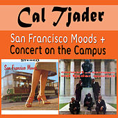 Play & Download San Francisco Moods + Concert on the Campus by Cal Tjader | Napster