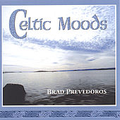 Play & Download Celtic Moods by Brad Prevedoros | Napster