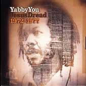 Play & Download Yabby You: Jesus Dread 1972-1977 by Various Artists | Napster