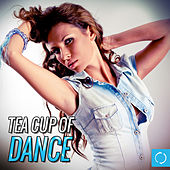 Tea Cup of Dance by Various Artists