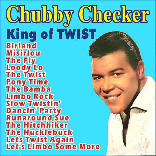 Play & Download Chubby Checker . King of Twist by Chubby Checker | Napster