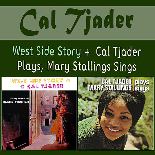 Play & Download West Side Story + Cal Tjader Plays, Mary Stallings Sings by Cal Tjader | Napster