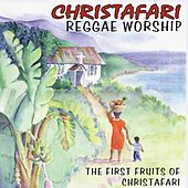 Play & Download Reggae Worship: The First Fruits of Christafari by Christafari | Napster