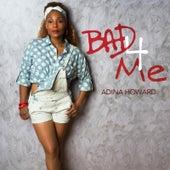 Play & Download Bad 4 Me by Adina Howard | Napster