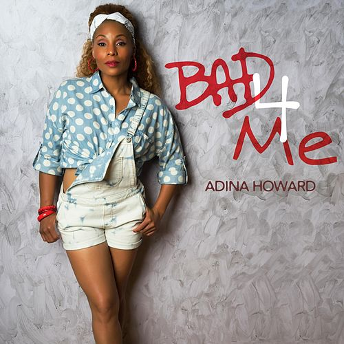 Play & Download Bad 4 Me by Adina Howard | Napster