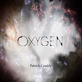 Play & Download Oxygen by Patrick Cassidy | Napster