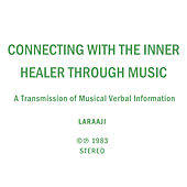 Play & Download Connecting with the Inner Healer Through Music by Laraaji | Napster