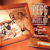 Play & Download Con Orgullo Por Herencia by Pepe Aguilar | Napster