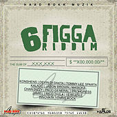 Play & Download 6 Figga Riddim by Various Artists | Napster