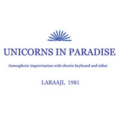 Play & Download Unicorns in Paradise by Laraaji | Napster