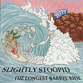 Play & Download The Longest Barrel Ride by Slightly Stoopid | Napster