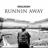 Runnin Away - Single by Rdgldgrn
