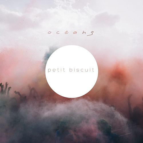 Oceans by Petit Biscuit