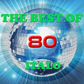Play & Download The Best of 80 Italo by Various Artists | Napster