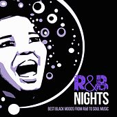 R&B Nights (Best Black Moods from R&B to Soul Music) by Various Artists