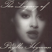 The Legacy Of Phyllis Hyman by Phyllis Hyman
