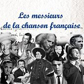 Play & Download Les messieurs de la chanson française by Various Artists | Napster