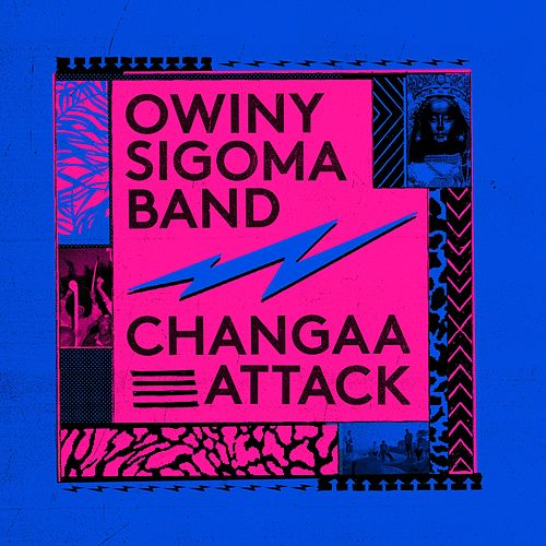 Changaa Attack by Owiny Sigoma Band