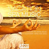 Vacation Spa Music by Various Artists