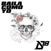 Baila Como Yo by District 78