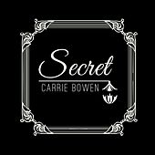 Play & Download Secret by Carrie Bowen | Napster