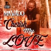 Cherish My Love - Single by Mavado