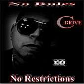 Play & Download No Rules, No Restrictions by CDrive | Napster