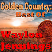 Golden Country: Best Of Waylon Jennings by Waylon Jennings