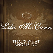 Play & Download That's What Angels Do by Lila McCann | Napster