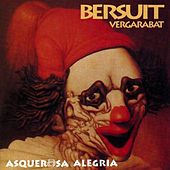 Asquerosa Alegría by Bersuit Vergarabat
