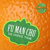 Play & Download The Orange Theme by Fu Manchu | Napster