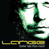 Better Late Than Never by Lange