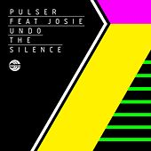 Play & Download Undo The Silence (feat. Josie) by Pulser   Napster
