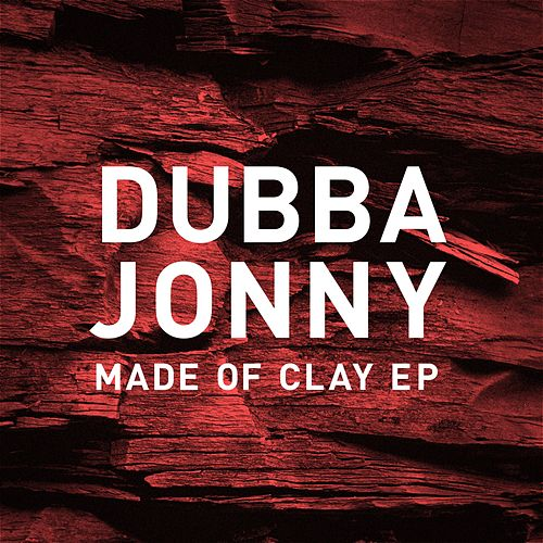 Play & Download Made of Clay by Dubba Jonny | Napster