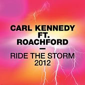 Play & Download Ride The Storm 2012 (feat. Roachford) by Carl Kennedy | Napster