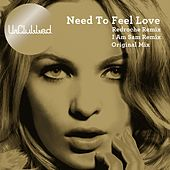 Play & Download Need To Feel Loved by UnClubbed | Napster
