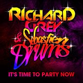 Play & Download It's Time To Party Now (Sebastien Drums & Richard Grey) by Sebastien Drums | Napster