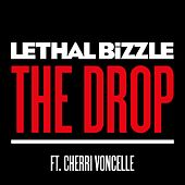 Play & Download The Drop (feat. Cherri Voncelle) by Lethal Bizzle | Napster