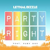 Play & Download Party Right (feat. Ruby Goe) by Lethal Bizzle | Napster
