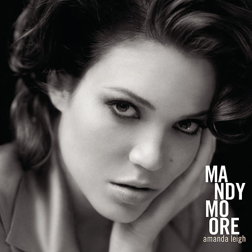 Play & Download Amanda Leigh by Mandy Moore | Napster