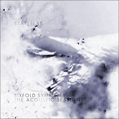 Play & Download Sixfold Symmetry: The Acoustic Sessions by Stateless | Napster