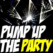 Play & Download Pump Up the Party by Various Artists | Napster