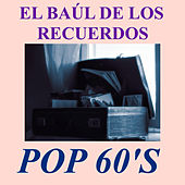 El Baúl de los Recuerdos Pop 60's by Various Artists