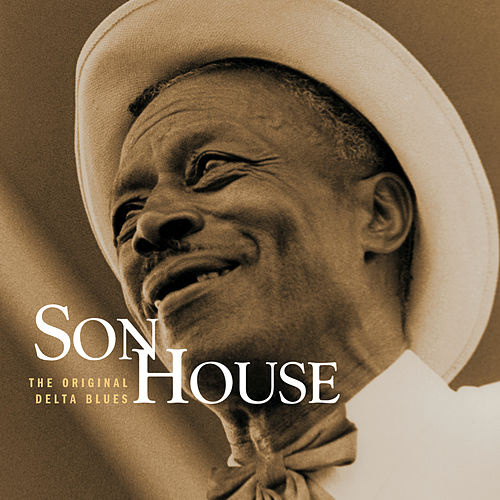 The Original Delta Blues by Son House