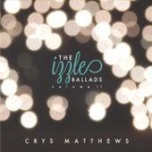 The Izzle Ballads, Vol. II by Crys Matthews